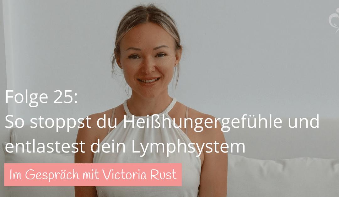 #25: Tipps aus der rohveganen Ernährung – So stoppst du Heißhungergefühle und entlastest dein Lymphsystem