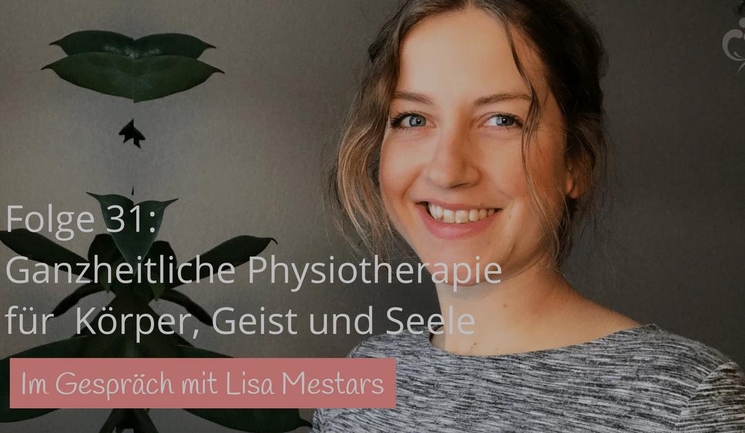 #31 Lisa Mestars: Ganzheitliche Physiotherapie für Körper, Geist und Seele