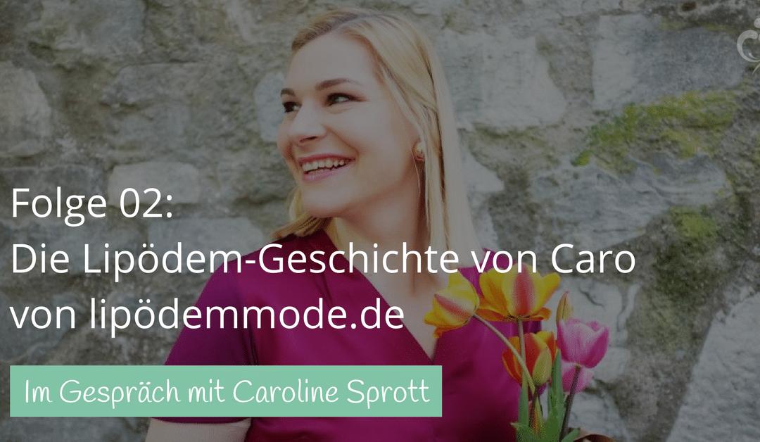 #02 Die Lipödem-Geschichte von Caroline Sprott von lipödemmode.de