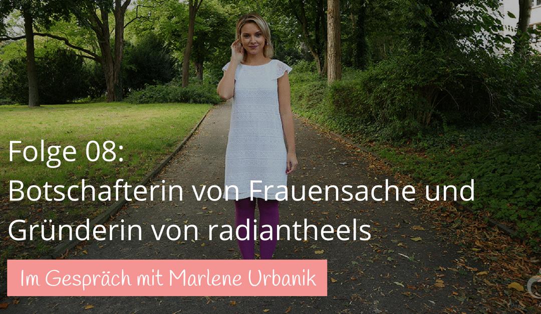 #08: Die Geschichte von Marlene Urbanik – Botschafterin von deinestarkeseite.de