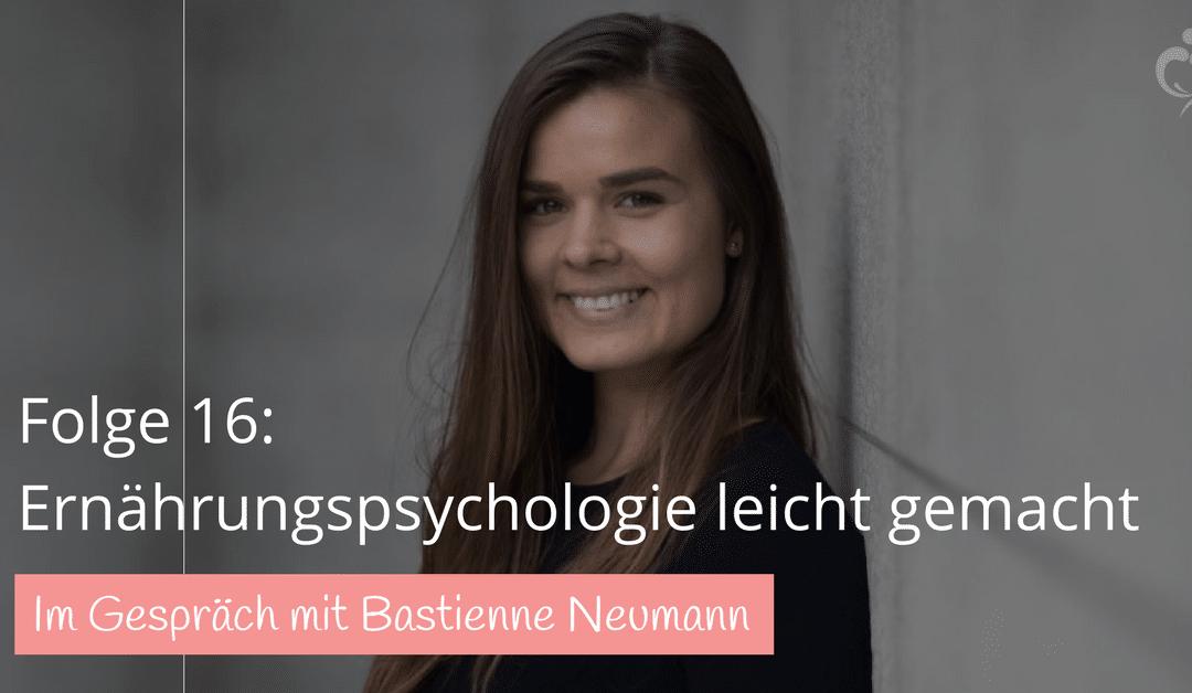 #16: Bastienne Neumann – Ernährungspsychologie leicht gemacht