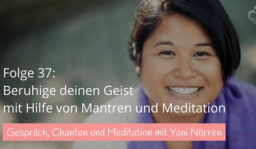 #37 Beruhige deinen Geist mit Hilfe von Mantren chanten und Meditation