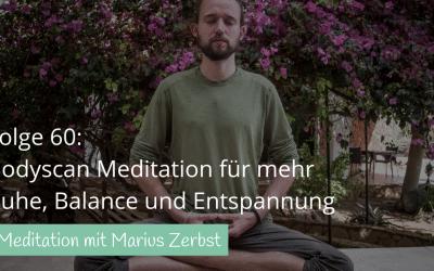 #60 30 Minuten Bodyscan Meditation für Ruhe, Balance und Entspannung