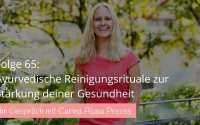 #65 Im Gespräch mit Carina Preuss über Ayurveda Detox, Panchakarma, Ayurveda unterwegs, Ayurveda in Europa und Asien