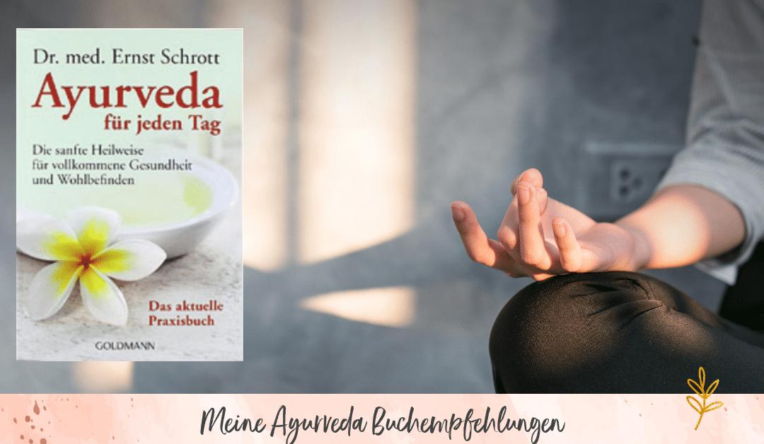 Ayurveda für den Alltag: Meine Buchempfehlungen von Autor Dr. med. Ernst Schrott